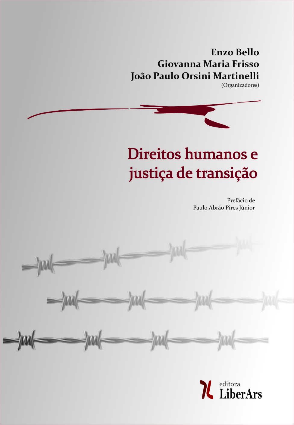 Direitos humanos e justiça de transição, livro de João Paulo Orsini Martinelli, Giovanna Maria Friso, Enzo Bello (organizadores