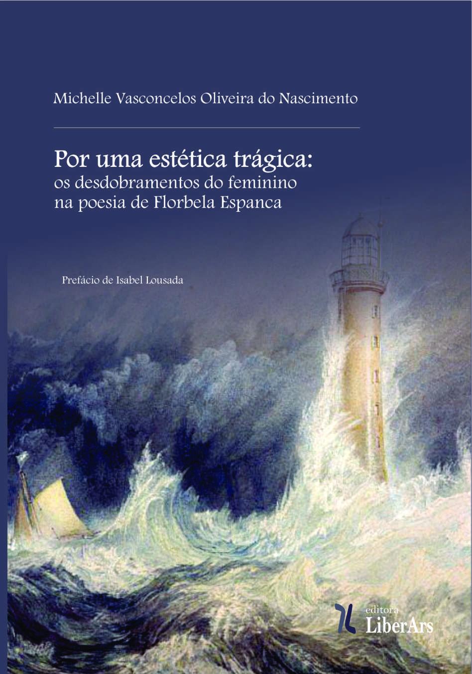 Por uma estética trágica: os desdobramentos do feminino na poesia de Florbela Espanca, livro de Michelle Vasconcelos Oliveira do Nascimento