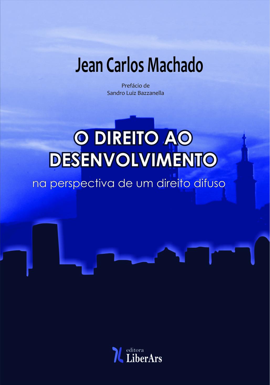Direito ao desenvolvimento na perspectiva de um direito difuso, O, livro de Jean Carlos Machado