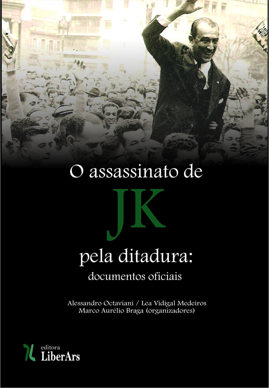 O assassinato de JK pela Ditadura: documentos oficiais - 2 volumes, livro de Alessandro Ocataviani, Lea Vidigal Medeiros, Marco Aurélio Braga (organizadores)