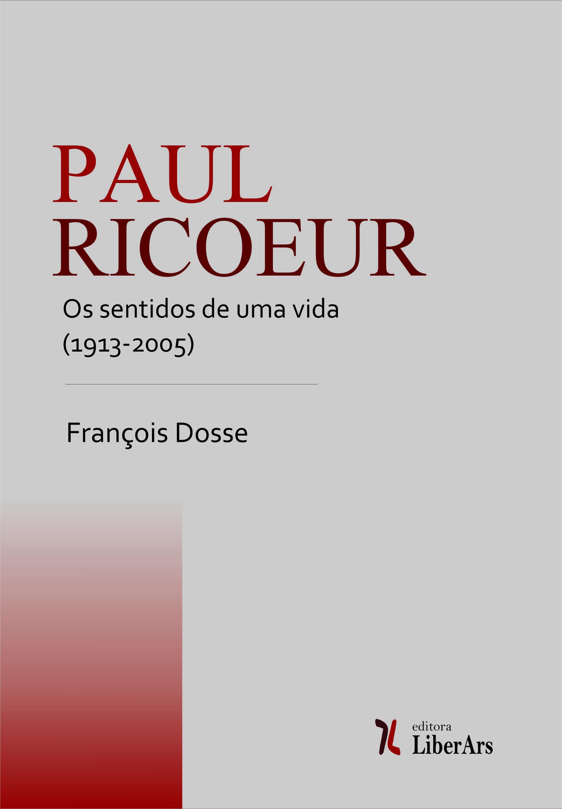 Paul Ricoeur: os sentidos de uma vida (1913-2005), livro de François Dosse