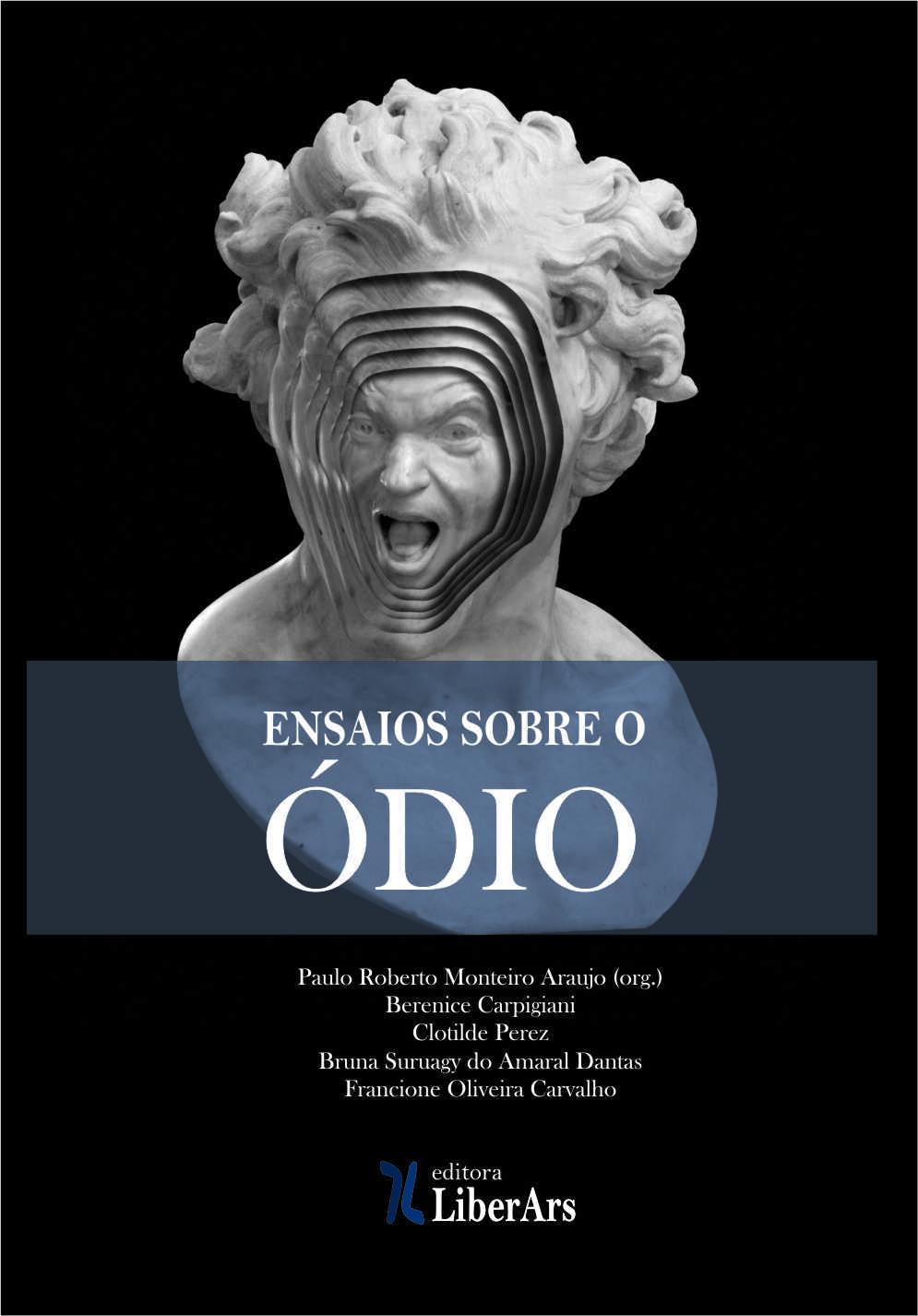 Ensaios sobre o ódio, livro de Paulo Roberto Monteiro de Araujo (org.), Berenice Carpigiani, Clotilde Perez (et.al)