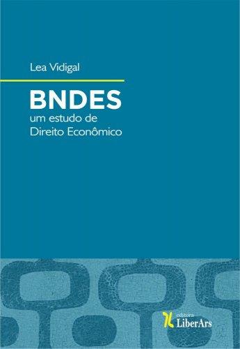 BNDES: um estudo de Direito Econômico, livro de Lea Vidigal