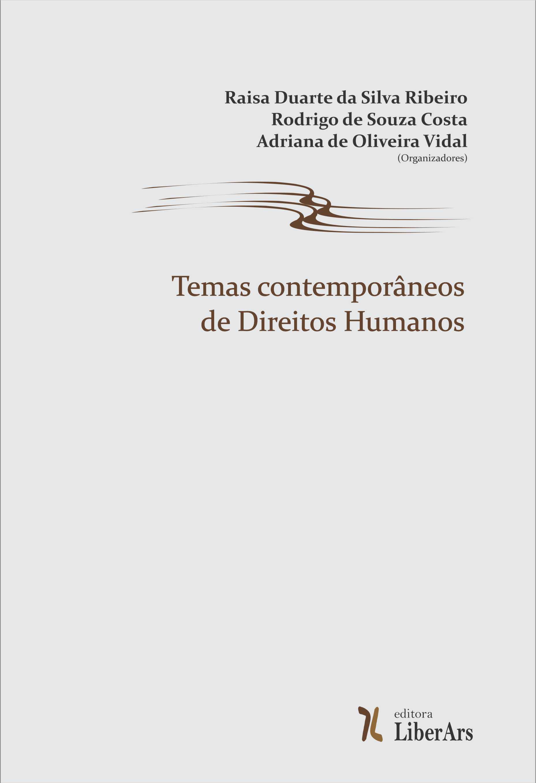 Temas contemporâneos de direitos humanos, livro de Raisa Duarte da Silva Ribeiro , Rodrigo de Souza Costa (organizadores), Adriana de Oliveira Vidal