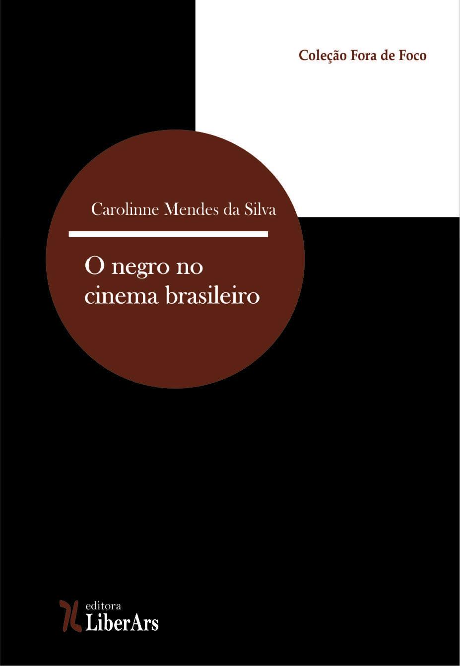 Negro no cinema brasileiro, O, livro de Carolinne Mendes da Silva