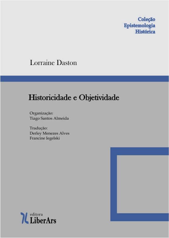 Historicidade e Objetividade, livro de Lorraine Daston