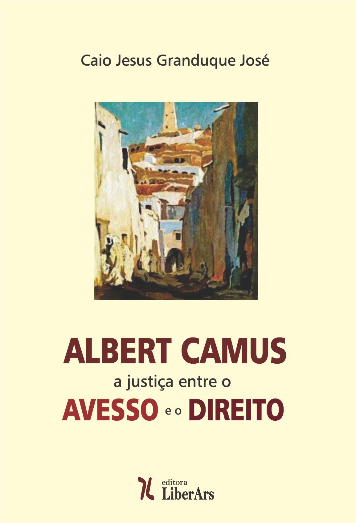 Albert Camus: a justiça entre o avesso e o direito, livro de Caio Jesus Granduque José