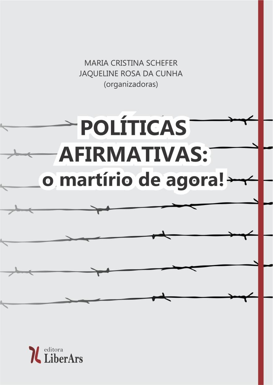 Políticas Afirmativas: o martírio de agora!, livro de Maria Cristina Schefer , Jaqueline Rosa da Cunha (org.)