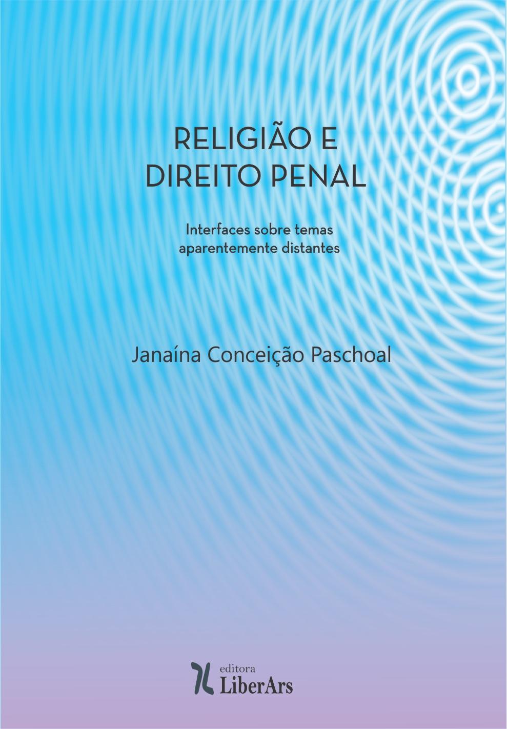 Religião e direito penal: interfaces sobre temas aparentemente distantes aparentemente distantes, livro de Janaina Conceição Paschoal