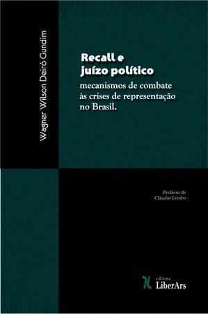 Recall e juízo político: mecanismos de combate às crises de representação no Brasil, livro de Wagner Wilsom Deiró Gudim