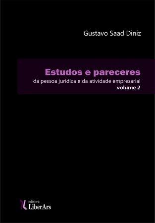 Estudos e pareceres da pessoa jurídica e da atividade empresarial - volume 2, livro de Gustavo Saad Diniz