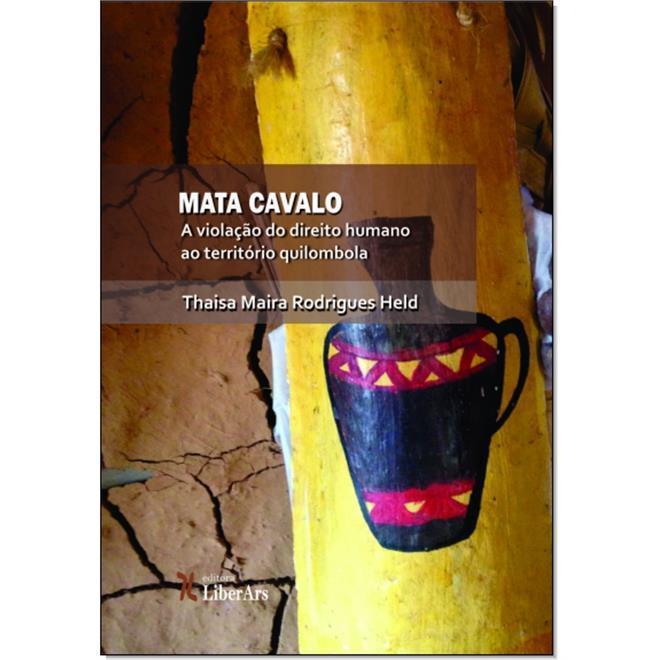 Mata Cavalo. A Violação do Direito Humano ao Território Quilombola, livro de Thaisa Maira Rodrigues Held