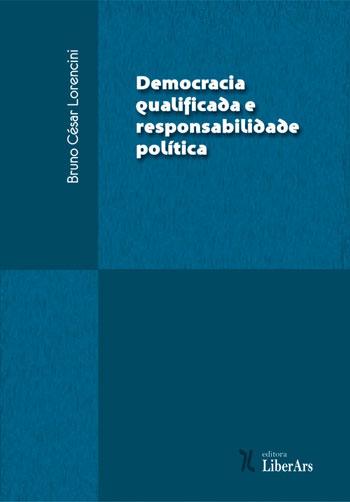 Democracia Qualificada e Responsabilidade Política, livro de Bruno César Lorencini