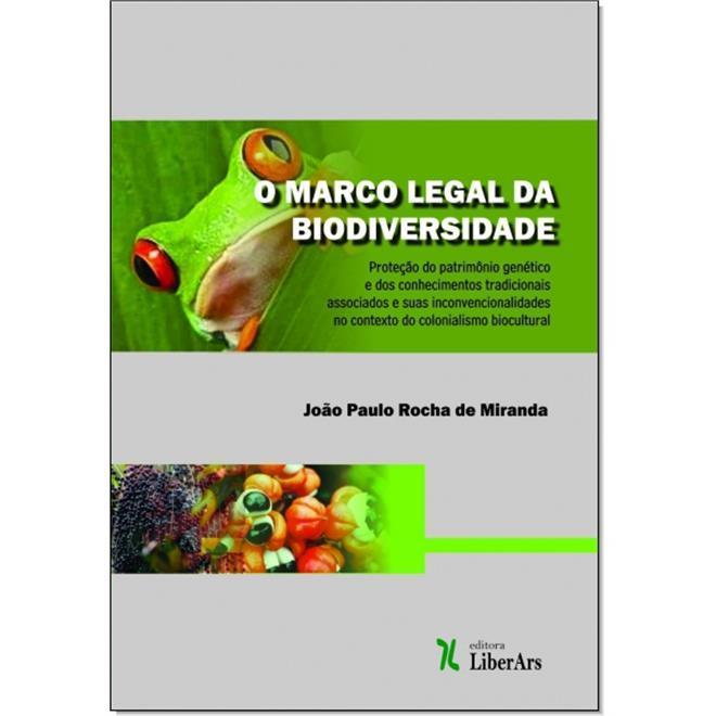 Marco legal da biodiversidade, O, livro de João Paulo Rocha Miranda
