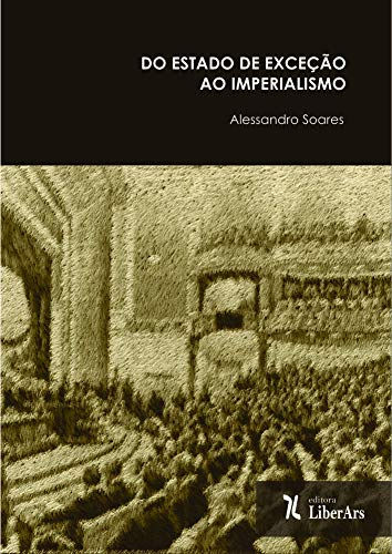 Do estado de exceção ao imperialismo: estratégias teóricas de Carl Schmitt na república de Weimar, livro de Alessandro Soares