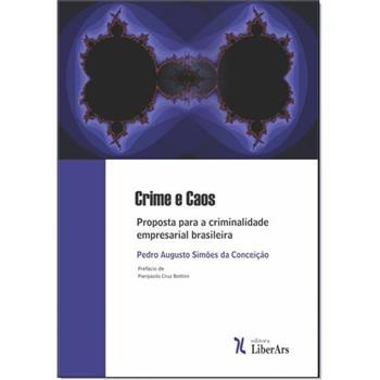 Crime e caos: proposta para a criminalidade empresarial brasileira, livro de Pedro Augusto Simões da Conceição