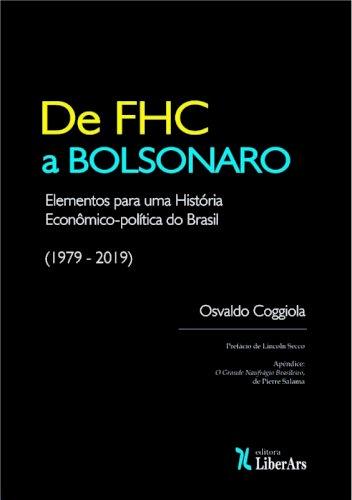 De FHC a Bolsonaro - Elementos para uma História Econômico-Política do Brasil (1979-2019), livro de Osvaldo Coggiola