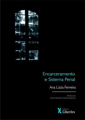 Encarceramento e Sistema Penal, livro de Ana Lúcia Ferreira