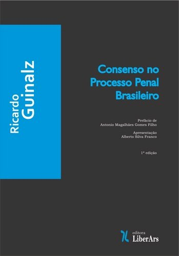 Consenso no Processo Penal Brasileiro, livro de Ricardo Guinalz