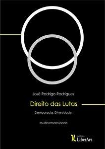 Direito das lutas: democracia, diversidade, multinormatividade, livro de José Rodrigo Rodriguez