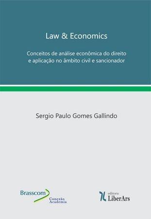 Law & Economics: conceitos de análise econômica do direito e aplicação no âmbito civil e sancionador, livro de Sérgio Paulo Gomes Gallindo