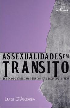 Assexualidades Em Trânsito: - Deslocando Sobre O Arco-Íris Com Tonalidades Cinza E Preto, livro de Luigi de Andrea