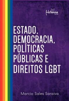 Estado, Democracia, Políticas Públicas E Direitos LGBT, livro de Marcio Sales Saraiva
