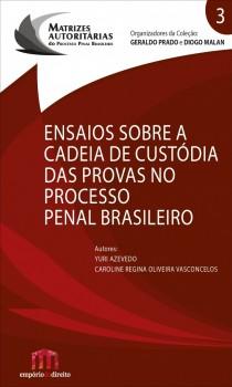 Ensaios sobre a cadeia de custódia das provas no processo penal brasileiro, livro de Yuri Azevedo, Caroline Regina Oliveira Vasconcelos