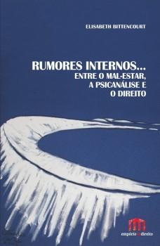 Rumores Internos… - entre o mal-estar, a psicanálise e o direito, livro de Elisabeth Bittencourt