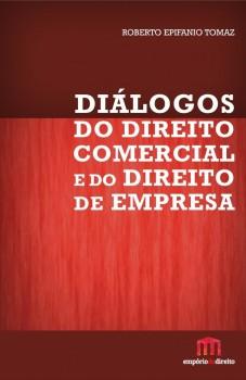 Diálogos do direito comercial e do direito de empresa, livro de Roberto Epifanio Tomaz