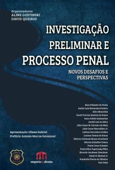Investigação Preliminar e Processo Penal - Novos Desafios e Perspectivas, livro de Aline Gostinski, David Queiroz