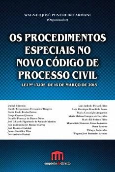 Os Procedimentos Especiais no Novo Código de Processo Civil - Lei nº 13.105, de 16 de março de 2015, livro de Wagner José Penereiro Armani
