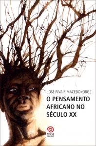 O Pensamento africano no século XX, livro de José Rivair Macedo (org.)