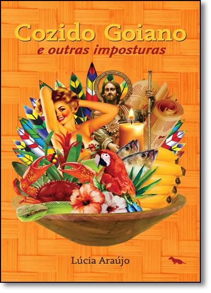Cozido Goiano: E Outras Imposturas, livro de Lúcia Araújo