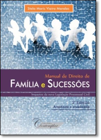 Manual de Direito de Família e Sucessões, livro de Stela Maris Vieira Mendes