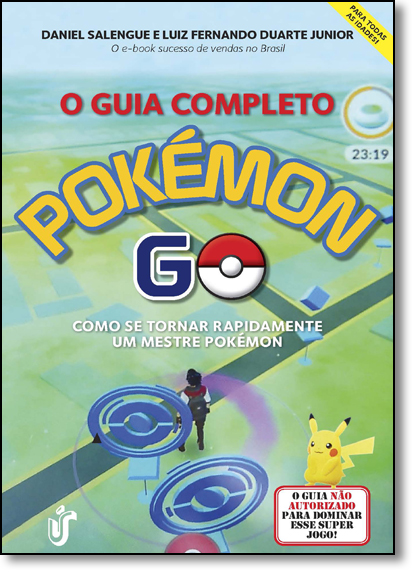Guia Completo Pokémon Go, O: Como se Tornar um Mestre Pokémon, livro de Daniel Salengue