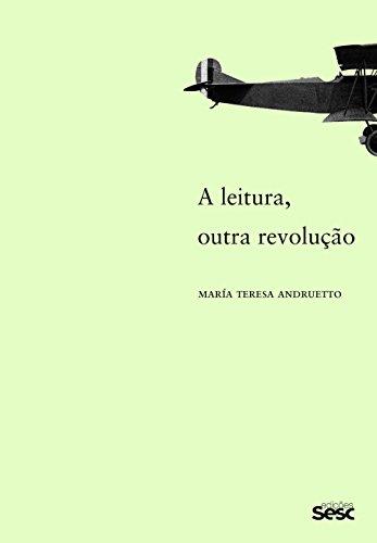 A Leitura, Outra Revolução, livro de María Teresa Andruetto