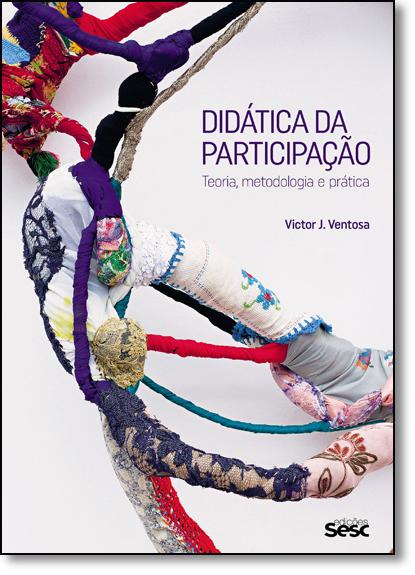 Didática da Participação: Teoria, Metodologia e Prática, livro de Victor J. Ventosa