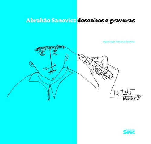 Abrahão Sanovicz. Desenhos e Gravuras, livro de Fernanda Sanovicz