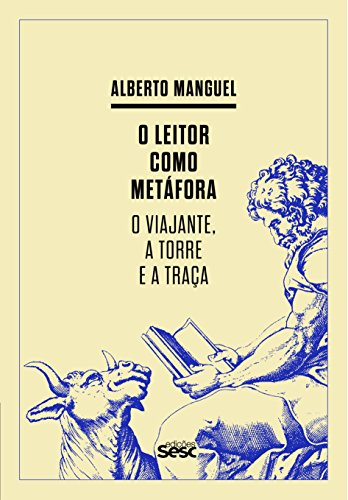 O Leitor Como Metáfora. O Viajante, a Torre e a Traça, livro de Alberto Manguel