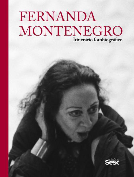 Fernanda Montenegro. Itinerário fotobiográfico, livro de Fernanda Montenegro