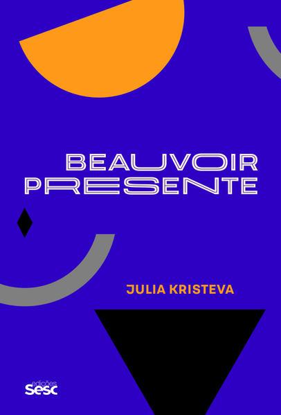 Beauvoir presente, livro de Julia Kristeva