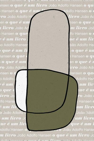 O que é um livro?, livro de João Adolfo Hansen