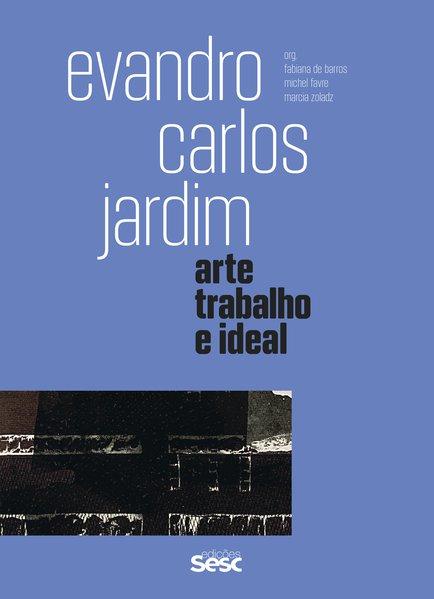 Evandro Carlos Jardim, livro de Fabiana de Barros, Michel Favre, Marcia Zoladz (org.)