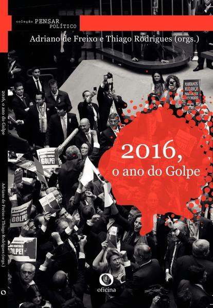 2016, o ano do Golpe, livro de