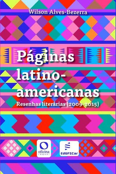 Páginas latino-americanas. Resenhas literárias (2009-2015), livro de Wilson Alves-Bezerra
