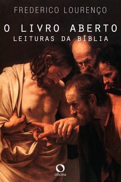 O livro aberto. Leituras da Bíblia, livro de Frederico Lourenço