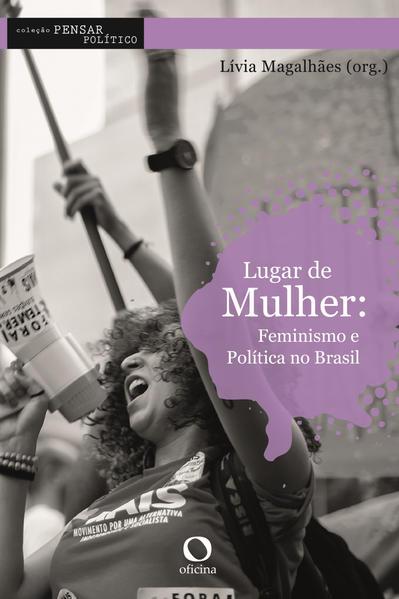 Lugar de Mulher - Feminismo e política no Brasil, livro de Lívia Magalhães