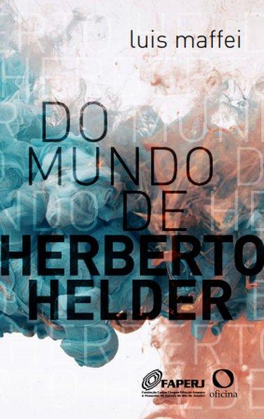 Do mundo de Herberto Helder, livro de Luis MAFFEI