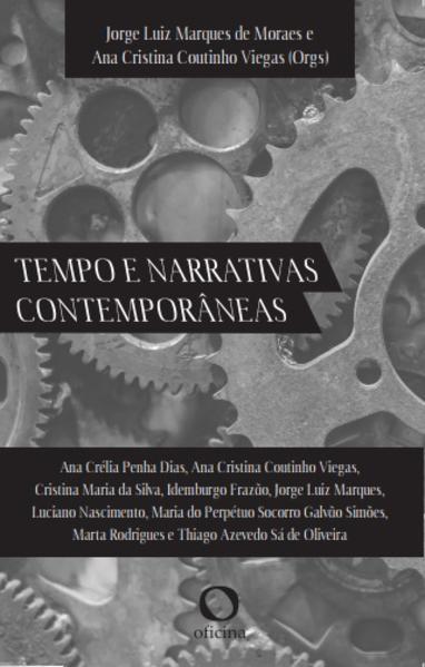 Tempo e narrativas contemporâneas, livro de Jorge Luiz Marques de Moraes, Ana Cristina Coutinho Viegas